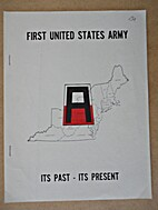 First United States Army. Its Past - Its…