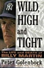 Wild, High and Tight: The Life and Death of…