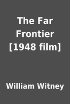 The Far Frontier [1948 film] by William…