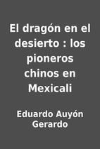 El dragón en el desierto : los…