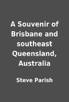 A Souvenir of Brisbane and southeast…