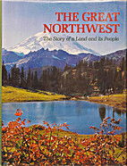 The Great Northwest: The story of a land and…