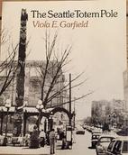 Seattle's Totem Poles by Viola Edmundson…