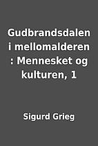 Gudbrandsdalen i mellomalderen : Mennesket…