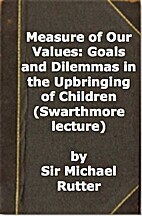 Measure of Our Values: Goals and Dilemmas in…