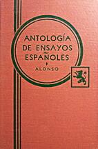 Antología de ensayos españoles by Antonio…