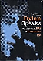 Dylan speaks : the legendary 1965 press…