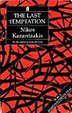 The Last Temptation by Nikos Kazantzakes