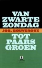 Van Zwarte Zondag tot Paars-Groen by Jos…