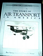 The Story of Air Transport in America by Ray…