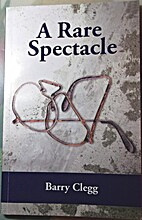 A Rare Spectacle by Barry Clegg