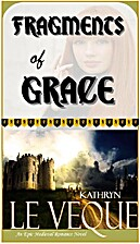 Fragments of Grace by Kathryn Le Veque