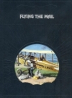 Flying the Mail by Donald Dale Jackson