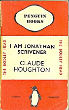 I am Jonathan Scrivener by Claude Houghton