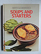 Soups and Starters by Rosemary Wadey
