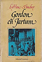 Gordon en Jartum by Lytton Strachey