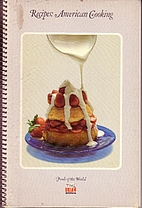 Recipes: American Cooking by By the Editors…