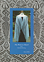 The Princess Shawl from Heirloom Knitting by…