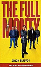 The Full Monty [1997 film] by Peter Cattaneo