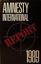 Amnesty International Report 1989 by Amnesty…