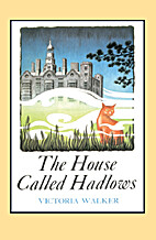 The House Called Hadlows by Victoria Walker