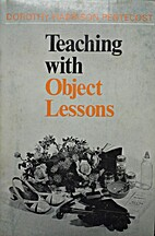 Teaching With Object Lessons by Dorothy…