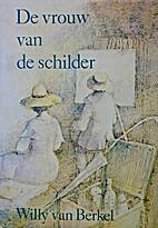 De vrouw van de schilder by Willy van Berkel