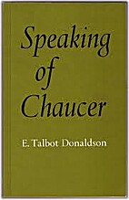 Speaking of Chaucer by E. Talbot Donaldson