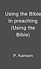 Using the Bible in preaching (Using the…