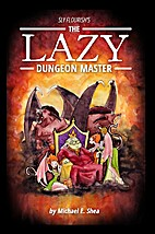 The Lazy Dungeon Master by Michael Shea