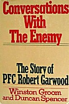 Conversations With the Enemy: The Story of…