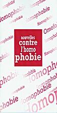 Nouvelles contre l'homophobie by Société…