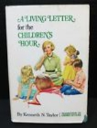A Living Letter for the Children's Hour by…