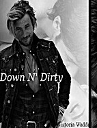 Down N' Dirty by Victoria Waddell