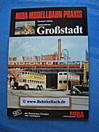 MIBA Modellbahn Praxis. Großstadt by Miba