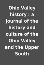 Ohio Valley history : a journal of the…