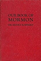 Our Book of Mormon by Sidney B. Sperry