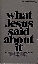 What Jesus Said About it by Henry Koestline