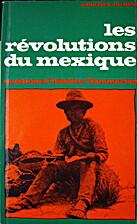 Les révolutions du Mexique by Américo…
