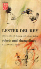 Robots and Changelings by Lester Del Rey