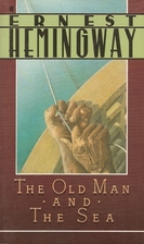 The Old Man & The Sea by Ernest Hemingway