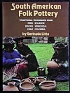South American folk pottery by Gertrude…