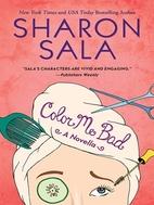 Color Me Bad: A Novella by Sharon Sala