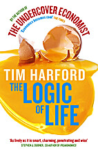 The Logic of Life: The Rational Economics of…