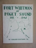 Fort Whitman on Puget Sound, 1911-1945 by…