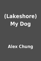 (Lakeshore) My Dog by Alex Chung