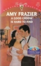 A Good Groom Is Hard to Find by Amy Frazier