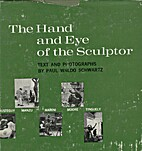 The hand and eye of the sculptor by Paul…