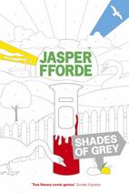 Shades of Grey: A Novel by Jasper Fforde