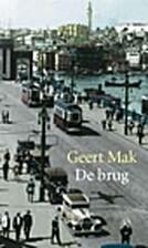 De brug by Geert Mak